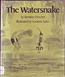 The Watersnake (0684161125) by Freschet, Berniece