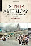 Is This America?: Katrina as Cultural Trauma (Katrina Bookshelf)