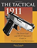 img - for The Tactical 1911: The Street Cop's And SWAT Operator's Guide To Employment And Maintenance 1st edition by Lauck, Dave M. (1998) Paperback book / textbook / text book