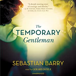 The Temporary Gentleman | [Sebastian Barry]