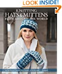 Knitting Hats & Mittens from Around t...