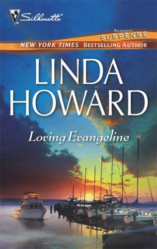 Loving Evangeline (Bestselling Author Collection), LINDA HOWARD