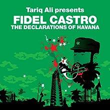 The Declarations of Havana (Revolutions Series): Tariq Ali presents Fidel Castro (       UNABRIDGED) by Fidel Castro, Ali Tariq Narrated by Chris Pavlo, Tariq Ali