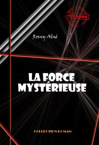 Couverture du livre La force mystérieuse