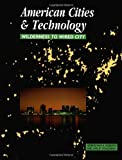 img - for By Gerrylynn K. Roberts American Cities and Technology: Wilderness to Wired city (1st First Edition) [Paperback] book / textbook / text book
