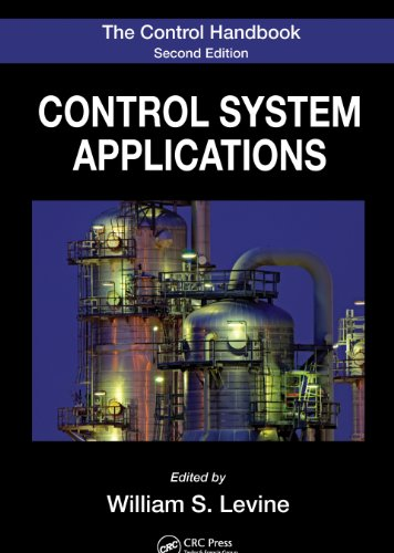 Gail Carson Levine - The Control Handbook, Second Edition: Control System Applications, Second Edition (Electrical Engineering Handbook)