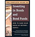 img - for [(Complete Guide to Investing in Bonds & Bond Funds: How to Earn High Rates of Returns -- Safely )] [Author: Martha Maeda] [Sep-2009] book / textbook / text book