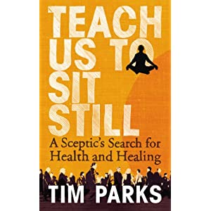 meditation, pain, mbsr, tim parks, teach us to sit still