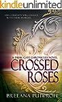 Crossed Roses: A Dusk Gate Chronicles...