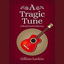 A Tragic Tune   Livre audio Auteur(s) : Gillian Larkin Narrateur(s) : Sangita Chauhan