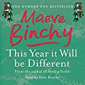 This Year it Will be Different Audiobook by Maeve Binchy Narrated by Kate Binchy