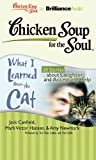 img - for Chicken Soup for the Soul: What I Learned from the Cat - 20 Stories about Laughter and Accepting Help book / textbook / text book