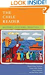 The Chile Reader: History, Culture, P...