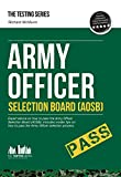 Richard McMunn Army Officer Selection Board (AOSB) - How to pass the Army Officer Selection process including Interview Questions, Planning Exercises and Scoring Criteria: 1 (Testing Series)