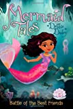 Battle of the Best Friends (Mermaid Tales)