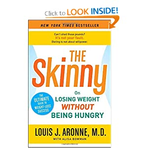 The Skinny: On Losing Weight Without Being Hungry-The Ultimate Guide to Weight Loss Success [Paperback]