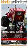 Ultimate Trucks, Tanks, Tractors - Over 100 high quality photos of the biggest and baddest trucks and tractors out there.