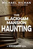 The Blackham Mansion Haunting (The Downwinders Book 4)