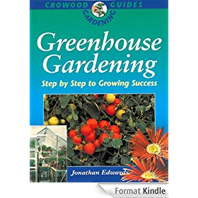 Greenhouse Gardening: Step-by-Step to Growing Success