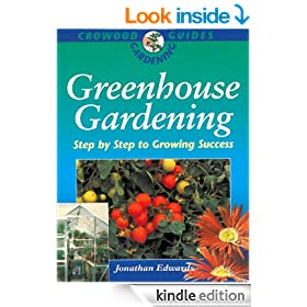 Greenhouse Gardening: Step-by-Step to Growing Success (Crowood Gardening Guides)