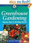 Greenhouse Gardening: Step-by-Step to...
