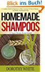 Homemade Shampoos: A Complete Guide F...