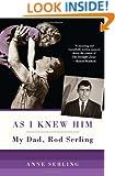 As I Knew Him:: My Dad, Rod Serling
