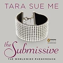 The Submissive: Submissive Trilogy, Book 1   Livre audio Auteur(s) : Tara Sue Me Narrateur(s) : Angelica Lee
