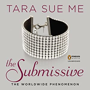 The Submissive: Submissive Trilogy, Book 1 | [Tara Sue Me]