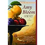 Away: A Novel ~ Amy Bloom