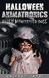 Halloween Animatronics: Build a Possessed Doll