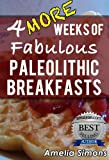 4 MORE Weeks of Fabulous Paleo Breakfasts (4 Weeks of Fabulous Paleo)