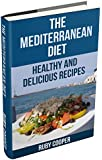 The Mediterranean Diet (mediterranean diet) (mediterranean cooking) Healthy (mediterranean cookbook)  Weight Maintenance & Low Fat Lifestyle: Healthy and ... Recipes (Cookbooks Book 8) (English Edition)