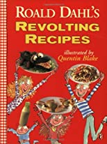 Roald Dahl&#39;s Revolting Recipes