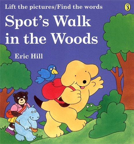 Spot's Walk in the Woods: A Rebus Book