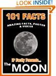 101 Facts... The Moon! Amazing Facts,...