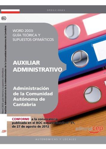 Word 2003: guía teórica y supuestos ofimáticos Auxiliar Administrativo de la Administración de la Comunidad Autónoma de Cantabria