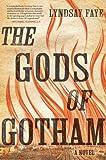 The Gods of Gotham [Hardcover] [2012] (Author) Lyndsay Faye