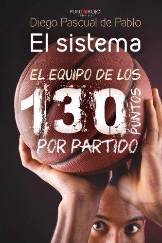 El sistema: El equipo de los 130 puntos por partido