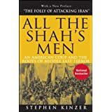 All the Shah's Men: An American Coup and the Roots of Middle East Terror ~ Stephen Kinzer