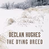 The Dying Breed | [Declan Hughes]
