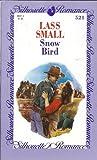 Snow Bird (Silhouette Romance) (0373085214) by Lass Small