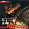 The Return of Sherlock Holmes: Volume Two (Dramatised)  by Arthur Conan Doyle Narrated by Full Cast