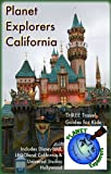 Planet Explorers California: Three Travel Guides for Kids Including Disneyland, LEGOland California & Universal Studios Hollywood