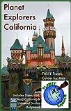 Planet Explorers California: Three Travel Guides for Kids Including Disneyland, LEGOland California & Universal Studios Hollywood