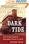 Dark Tide: The Great Molasses Flood o...