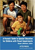 img - for A Parents' Guide to Special Education for Children with Visual Impairments book / textbook / text book