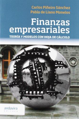 Finanzas empresariales.: Teoría y modelos con hoja de cálculo (Economia Y Empresa)