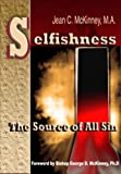 img - for Selfishness: The Source Of All Sin book / textbook / text book