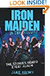 Iron Maiden: In the Studio: The Stori...